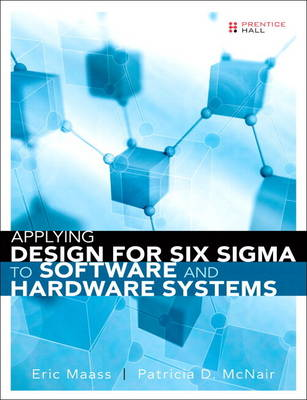 Applying Design for Six Sigma to Software and Hardware Systems (paperback) (Paperback)