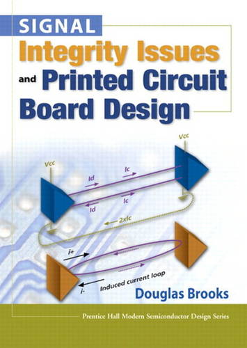 Signal Integrity Issues and Printed Circuit Board Design (paperback) (Paperback)