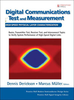 Digital Communications Test and Measurement: High-Speed Physical Layer Characterization (paperback) (Paperback)