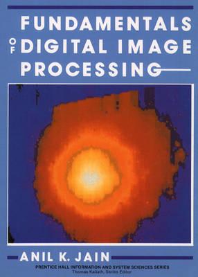 Fundamentals of Digital Image Processing: United States Edition (Hardback)