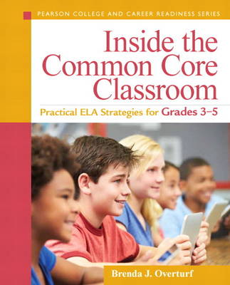 Inside the Common Core Classroom: Practical ELA Strategies for Grades 3-5 (Paperback)