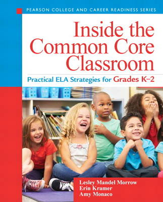 Inside the Common Core Classroom: Practical ELA Strategies for Grades K-2 (Paperback)