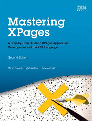 Mastering XPages: A Step-by-Step Guide to XPages Application Development and the XSP Language (Hardback)