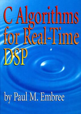 C Algorithms for Real-Time DSP (Hardback)