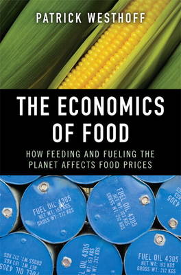 The Economics of Food: How Feeding and Fueling the Planet Affects Food Prices (Paperback)