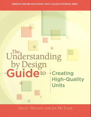 The Understanding By Design Guide To Creating High-Quality Units (Paperback)