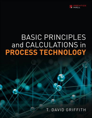 Basic Principles and Calculations in Process Technology (Hardback)