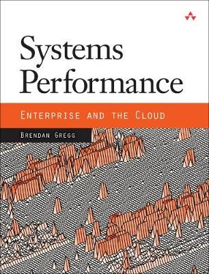 Systems Performance: Enterprise and the Cloud (Paperback)