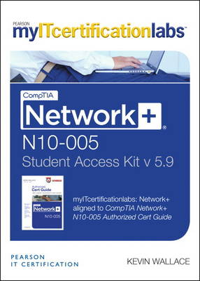 CompTIA Network+ N10-005 Cert Guide, v5.9 MyITCertificationlabs -- Access Card (Digital product license key)