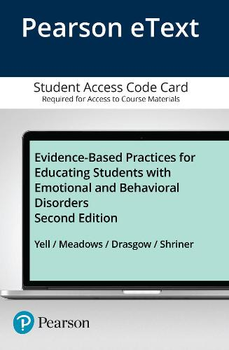 Evidence-Based Practices for Educating Students with Emotional and Behavioral Disorders, Pearson eText -- Access Card (Digital product license key)