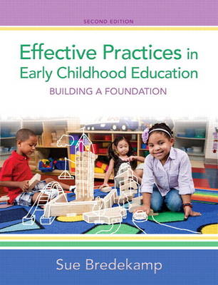 Effective Practices in Early Childhood Education: Building a Foundation, Video-Enhanced Pearson eText -- Access Card (Digital product license key)