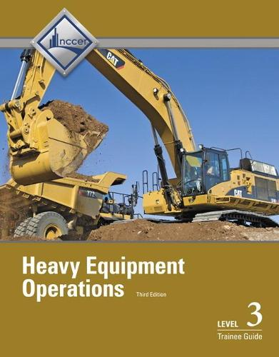 Heavy Equipment Operations Level 3 Trainee Guide (Paperback)