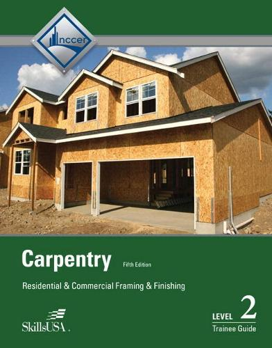 Carpentry: Residential and Commercial Framing and Finishing Level 2 Trainee Guide (Hardback)