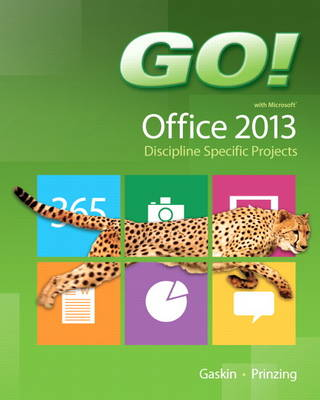GO! with Microsoft Office 2013 Discipline Specific Projects (Spiral bound)