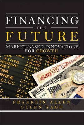 Financing the Future: Market-Based Innovations for Growth (paperback) (Paperback)