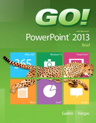 GO! with Microsoft PowerPoint 2013 Brief (Spiral bound)