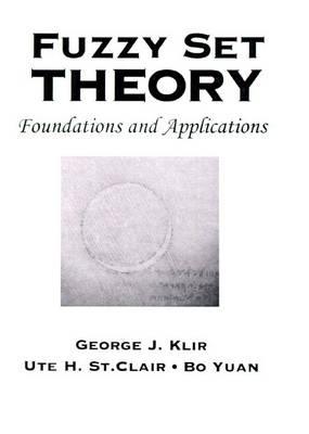 Fuzzy Set Theory: Foundations and Applications (Hardback)