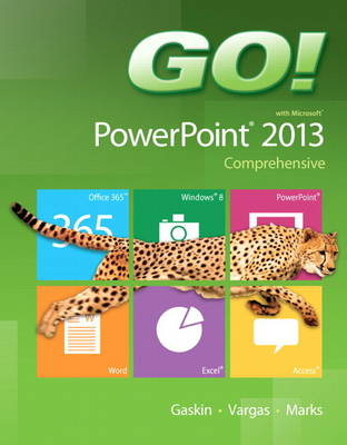 GO! with Microsoft PowerPoint 2013 Comprehensive (Spiral bound)
