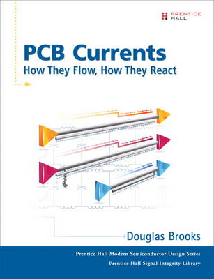 PCB Currents: How They Flow, How They React (Hardback)
