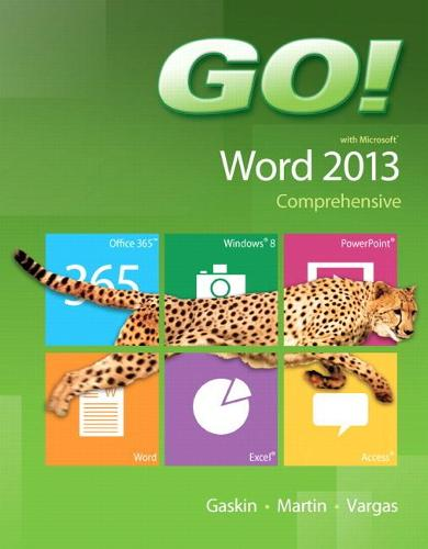 GO! with Microsoft Word 2013 Comprehensive (Spiral bound)