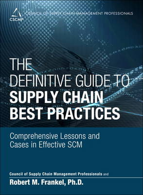 The Definitive Guide to Supply Chain Best Practices: Comprehensive Lessons and Cases in Effective SCM (Hardback)