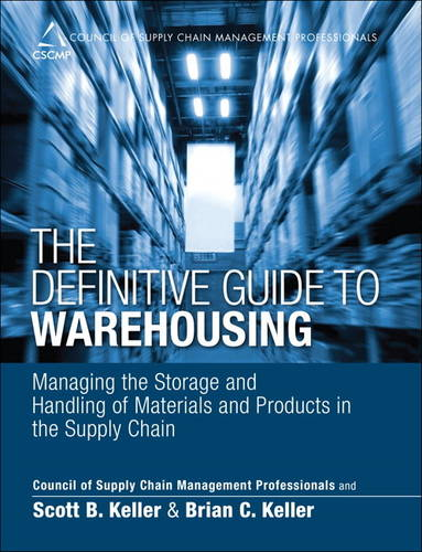 The Definitive Guide to Warehousing: Managing the Storage and Handling of Materials and Products in the Supply Chain (Hardback)