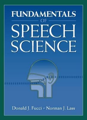 Fundamentals of Speech Science (Hardback)