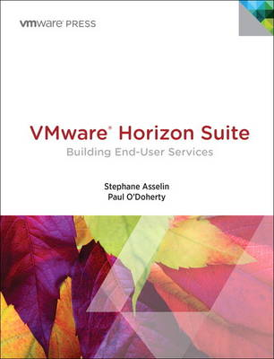 VMware Horizon Suite: Building End-User Services (Paperback)