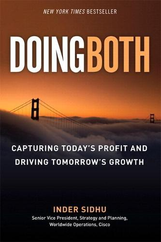 Doing Both: Capturing Today's Profit and Driving Tomorrow's Growth (paperback) (Paperback)