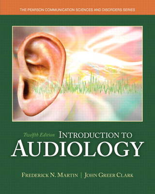 Introduction to Audiology, Enhanced Pearson eText -- Access Card (Digital product license key)