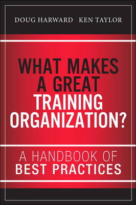 What Makes a Great Training Organization?: A Handbook of Best Practices (Hardback)