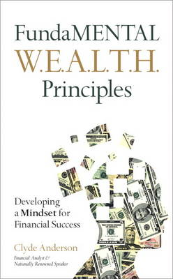FundaMENTAL W.E.A.L.T.H. Principles: Developing a Mindset for Financial Success (Hardback)