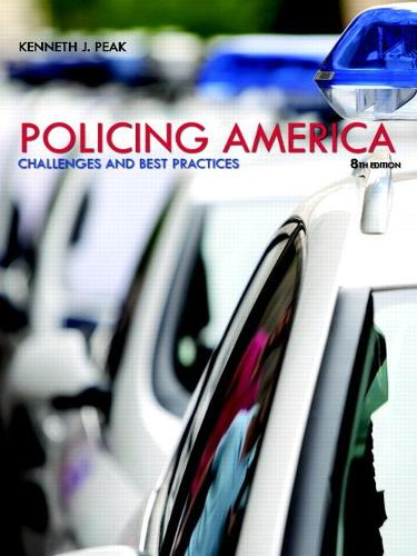 Policing America: Challenges and Best Practices (Paperback)