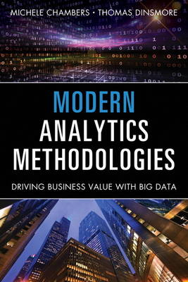 Modern Analytics Methodologies: Driving Business Value with Analytics (Hardback)