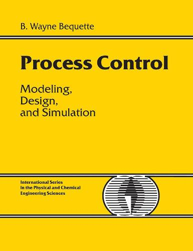 Process Control: Modeling, Design and Simulation (Paperback)