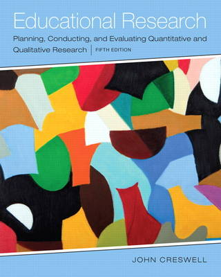 Educational Research: Planning, Conducting, and Evaluating Quantitative and Qualitative Research (Hardback)