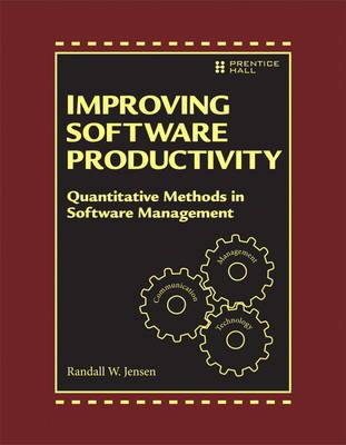 Improving Software Development Productivity: Effective Leadership and Quantitative Methods in Software Management (Hardback)