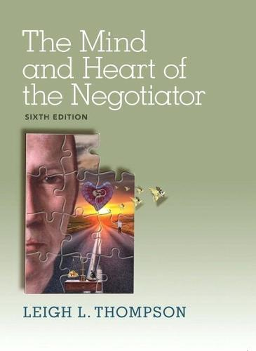 The Mind and Heart of the Negotiator (Paperback)