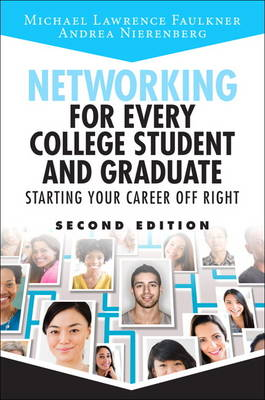 Networking for Every College Student and Graduate: Starting Your Career Off Right (Paperback)