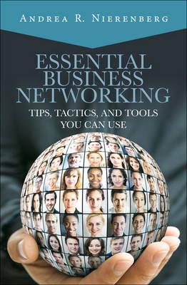 Essential Business Networking: Tips, Tactics, and Tools You Can Use (Hardback)