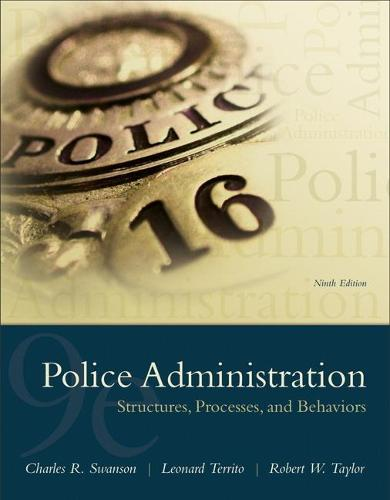 Police Administration: Structures, Processes, and Behavior (Paperback)