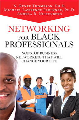 Networking for Black Professionals: Nonstop Business Networking That Will Change Your Life (Hardback)
