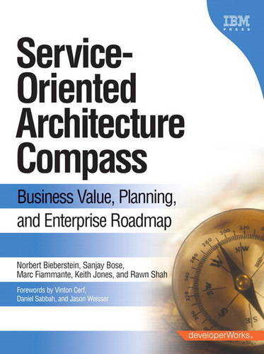Service-Oriented Architecture (SOA) Compass: Business Value, Planning , and Enterprise Roadmap (paperback) (Paperback)
