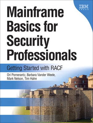 Mainframe Basics for Security Professionals: Getting Started with RACF (paperback) (Paperback)
