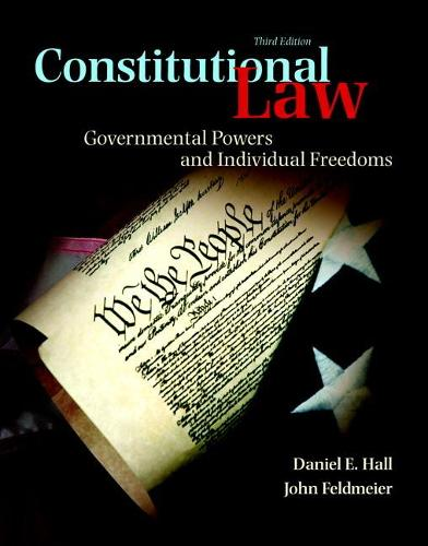 Constitutional Law: Governmental Powers and Individual Freedoms (Paperback)