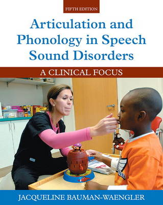 Articulation and Phonology in Speech Sound Disorders: A Clinical Focus (Hardback)