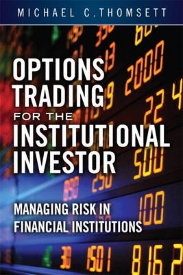 Options Trading for the Institutional Investor: Managing Risk in Financial Institutions (Hardback)