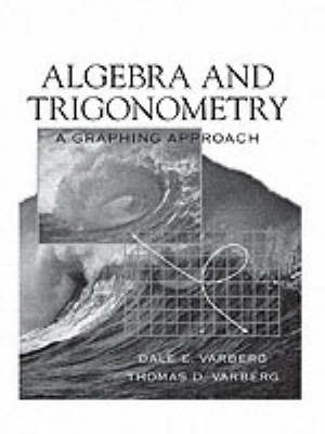 Algebra and Trigonometry: A Graphing Approach (Paperback)