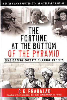 The Fortune at the Bottom of the Pyramid, Revised and Updated 5th Anniversary Edition: Eradicating Poverty Through Profits (Hardback)