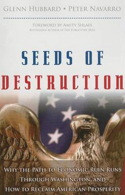 Seeds of Destruction: Why the Path to Economic Ruin Runs Through Washington, and How to Reclaim American Properity (paperback) (Paperback)